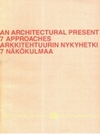 AN ARCHITECTURAL PRESENT 7 APPROACHES